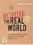 """Delaying the Real World: Cool Things to Do Before Getting a """"Real"""" Job"""