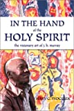 In the Hand of the Holy Spirit, Mary G. Padgelek, 0865546991