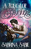 A Touch Of Spring: Spellbound Series Book 1 (the Spellbound Series)