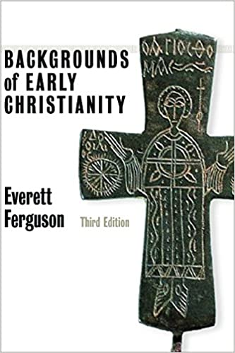 Backgrounds Of Early Christianity Everett Ferguson 9780802822215