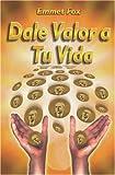 Dale Valor a tu Vida: Chispitas de Sabiduría (Spanish Edition)