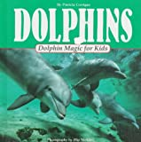 img - for Dolphins Dolphin Magic for Kids (Animal Magic for Kids) book / textbook / text book