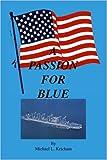 A Passion for Blue, Michael L. Ketcham, 1552128814