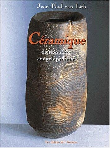 Dictionnaire encyclopédique de la céramique