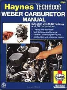 Weber Carburetor Manual Including Zenith Stromberg And Su Carburetors Haynes Repair Manuals