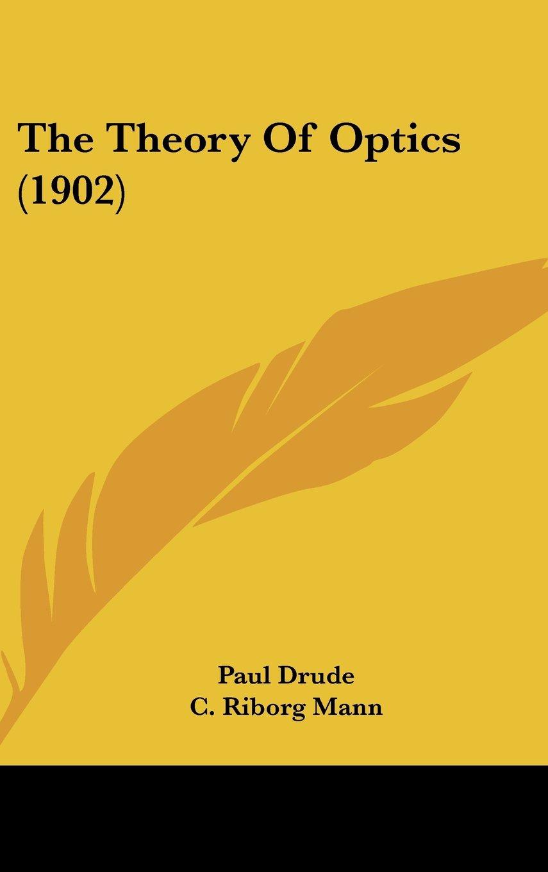 Read Online The Theory Of Optics (1902) pdf epub