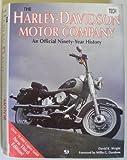 The Harley-Davidson Motor Company : A Ninety-Year History, Wright, David, 0879387645