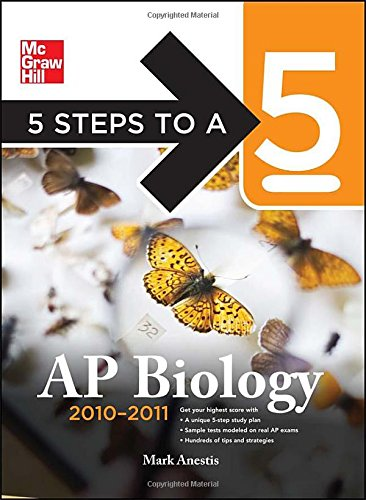 5 Steps to a 5 AP Biology, 2010-2011 Edition (5 Steps to a 5 on the Advanced Placement Examinations Series)