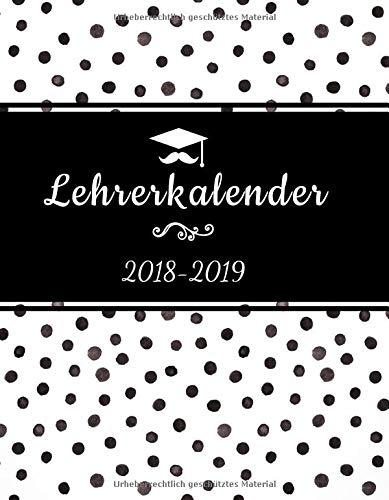 Lehrerkalender 2018 2019: der Schulplaner 2018/2019 für das neue Schuljahr - Lehrerkalender und Jahresplaner