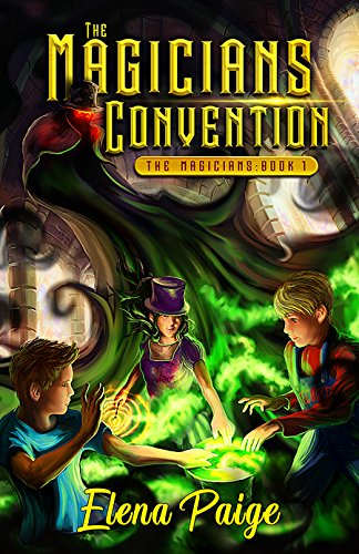 The Magicians Convention (Fantasy Adventure Book For Teens and Young Adult)