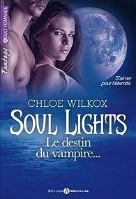 Soul Lights - Le destin du vampire, tome 2 par Chloe Wilkox