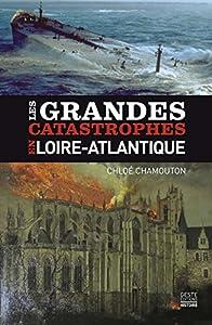"""Afficher """"Les grandes catastrophes en Loire-Atlantique"""""""