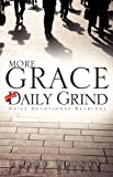 More Grace for the Daily Grind, Larry Briney, 1615790802