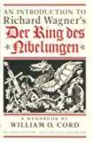An Introduction to Richard Wagner's der Ring des Nibelungen, Cord, William O., 0821411128