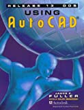 img - for Using AutoCAD Release 13 DOS book / textbook / text book