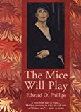 The Mice Will Play, Edward O. Phillips, 1896332056