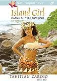 Island Girl Dance Fitness Workout: Tahitian Cardio [DVD] [Import]