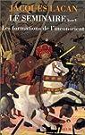Le séminaire, livre V : Les formations de l'inconscient par Lacan