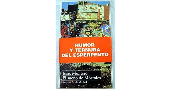 El sueño de Móstoles: Amazon.es: Isaac Montero: Libros