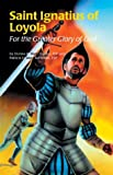 Saint Ignatius of Loyola: For the Greater Glory of God (Encounter the Saints (Paperback))