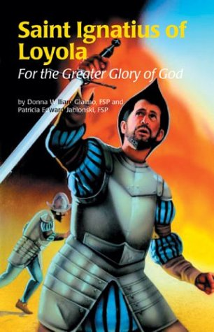 Saint Ignatius of Loyola: For the Greater Glory of God (Encounter the Saints Series, 8)