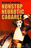 Nonstop Neurotic Cabaret, Robert Rhodes, 085449278X
