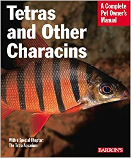 Tetras and Other Characins (Barron's Complete Pet Owner's Manuals) by Mark Phillip Smith (2002-11-01)
