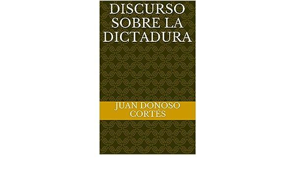 Discurso sobre la dictadura eBook: Juan Donoso Cortés, EFR: Amazon.es: Tienda Kindle