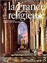Histoire de la France religieuse. Tome 3 : XVIIIe - XIXe siècle par Le Goff