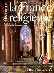 Histoire de la France religieuse, tome 3
