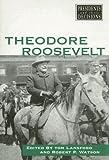 Theodore Roosevelt, Robert P. Watson, Tom Lansford, 0737714093