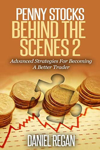 Penny Stocks Behind The Scenes 2: Advanced Strategies For Becoming A Better Trader (Best Penny Stocks Of The Day)