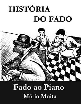 A linda Historia do Fado ao Piano por [MOITA, MARIO]