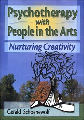 Book Psychotherapy with People in the Arts: Nurturing Creativity (Haworth Marriage and the Family)