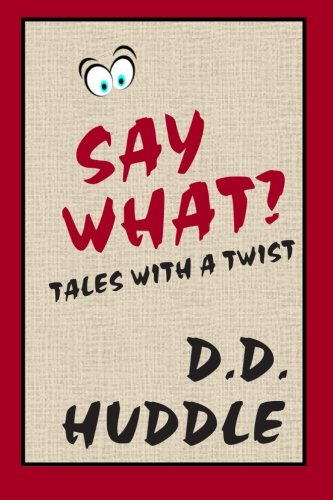 Download Say What?: Tales With A Twist pdf