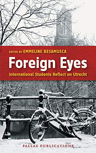 Foreign Eyes: International Students Reflect on Utrecht