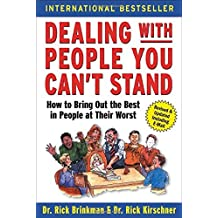 Dealing with People You Can't Stand: How to Bring Out the Best in People at Their Worst by Dr. Rick Brinkman (2002-02-27)