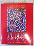 Public Speaking in the Age of Diversity, Gamble, Teri K. and Gamble, Michael W., 0205142370