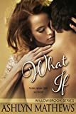 What If (The Willowbrook Series Book 2)