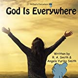 God Is Everywhere (Everly Everywhere Books) (Volume 4)