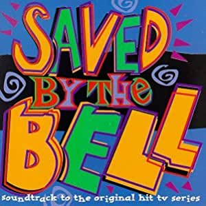Saved By The Bell: Soundtrack To The Original Hit TV Series