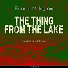 The Thing from the Lake Audiobook by Eleanor M. Ingram Narrated by Jack Brown