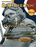 The Gloster Meteor F.I & F.III (Squadrons!) (Volume 15)