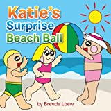 Katie's Surprise Beach Ball, Brenda Loew, 1483695255