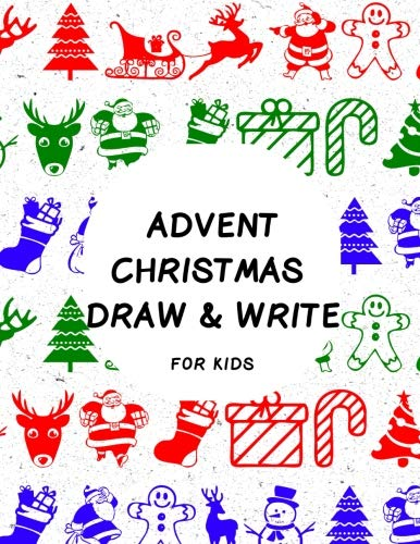 Patterns Trinity (Advent Christmas Draw & Write: Fun Countdown Guided Drawing and Writing Prompts Book To Celebrate The Happy Festive Holidays For Kids - Santa Snowman Reindeer Patterns)