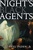 Night's Black Agents : Witches, Wizards and the Dead in the Ancient World, Ogden, Daniel, 1847252303