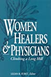 Women Healers and Physicians : Climbing a Long Hill, , 081310954X