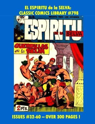 El Espiritu De La Selva Comic Collection Volume 2:  Issues #31-60 Over 300 Pages!