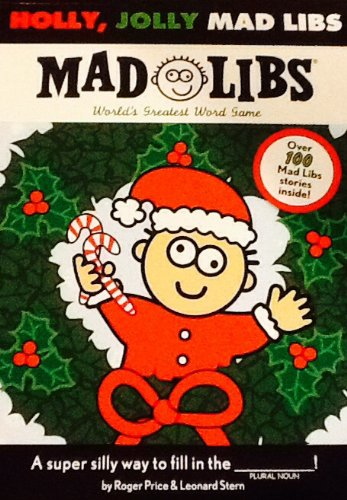Holly, Jolly Mad Libs!! Christmas Activity Pad with Over 100 Mad Libs! Holiday Gift or Stocking Stuffer!!