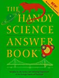 The Handy Science Answer Book, Science &Technology Department, Carnegie Library of Pittsburgh Staff, 0787610135